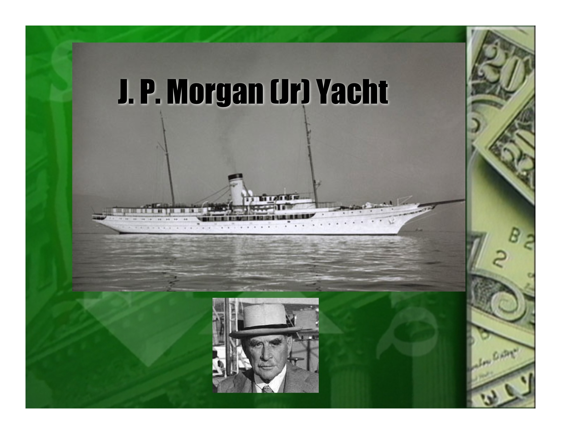 Bootstrap Business J P Morgan Quotes: J. Pierpont Morgan's Yacht Corsair IV Became A Cruise Ship