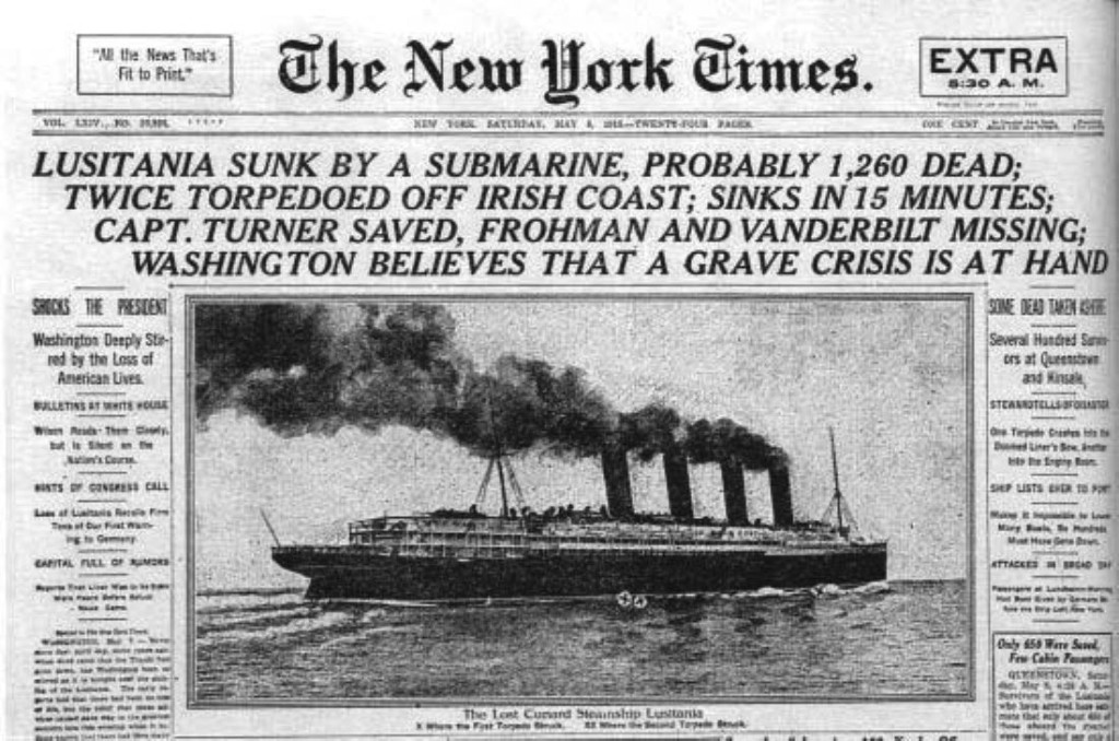 On May 7 the Cunard Liner's RMS Lusitania was sunk by a submarine off Kinsale Head on the south coast of Ireland; about 1200 persons were reported lost. Of 188 Americans on board 102 were lost. While the Lusitania's cargo included large quantities of war munitions, it is denied by British authorities that the vessel was armed ...