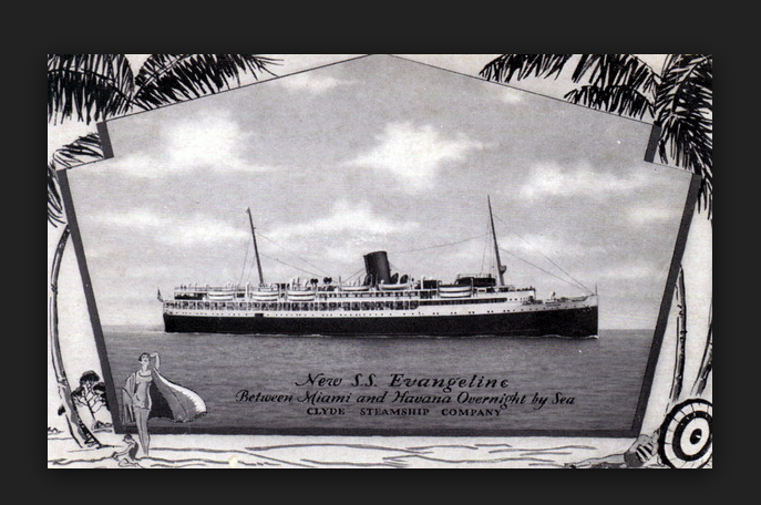 MS Evangeline sailed from Miami to Cuba... from the 1940s until 1959.