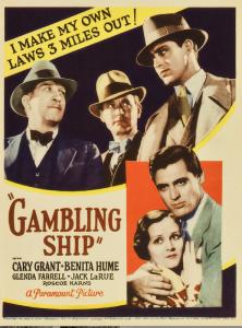 Gambling Ship with Cary Grant.